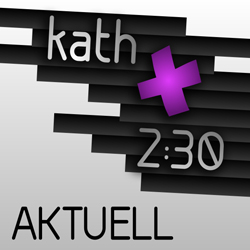 Kath 2:30 Aktuell